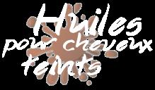 Huiles pour cheveux teints - CLASSEMENT